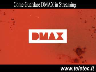 Come Guardare DMAX in Streaming