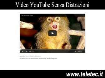 Leggi la notizia di rosario su http://www.teletec.it/v.php?q=internet/come_guardare_i_video_di_youtube_senza_distrazioni