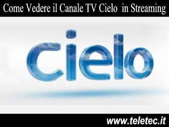Come Guardare il Canale TV Cielo in Streaming