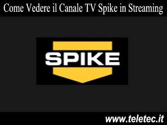 Come Guardare il Canale TV Spike in Streaming