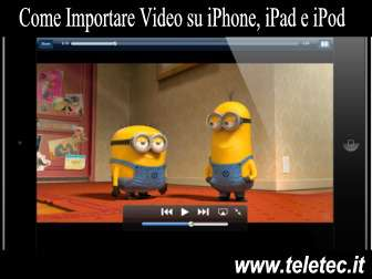 Come Importare Video su iPhone, iPad e iPod con iTunes