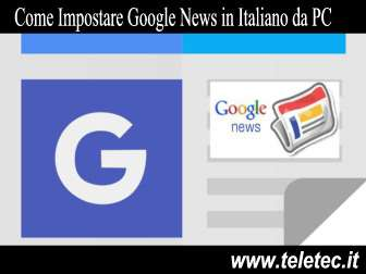 Come Impostare Google News in Italiano da PC