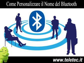 Come Impostare il Nome del Bluetooth su Android