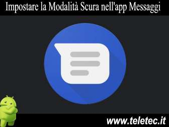 Come Impostare l'app Messaggi di Android in Dark Mode