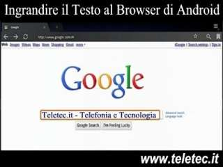 Come Ingrandire il Testo del Browser di Android
