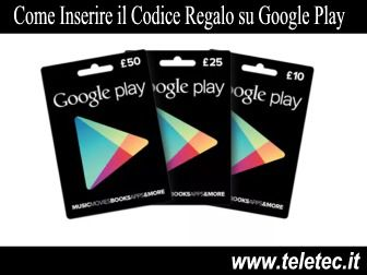 Come Inserire il Codice Regalo su Google Play da Smartphone, Tablet e PC