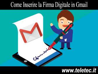 Come Inserire la Firma Digitale in Gmail