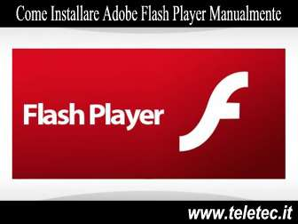 Come installare adobe flash player manualmente