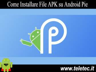 Come Installare File APK su Android Pie