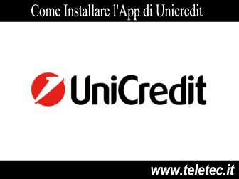 Come Installare l'App di Unicredit