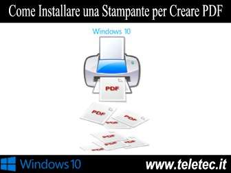 Come Installare una Stampante per Creare PDF in Windows 10