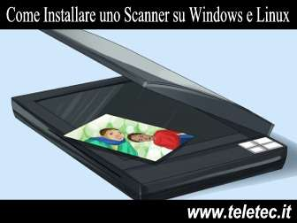 Come Installare uno Scanner su Windows e Linux