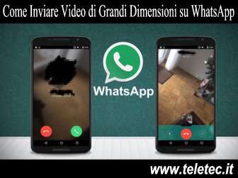 Come Inviare Video di Grandi Dimensioni con WhatsApp