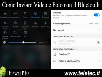 Come Inviare Video e Foto con il Bluetooth su Huawei P10