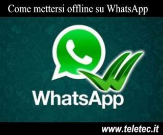 Come mettersi offline su WhatsApp
