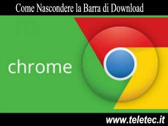 Come Nascondere la Barra di Download da Google Chrome