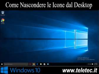 Come Nascondere le Icone dal Desktop di Windows