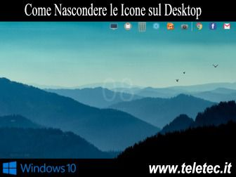 Come Nascondere le Icone sul Desktop di Windows 10