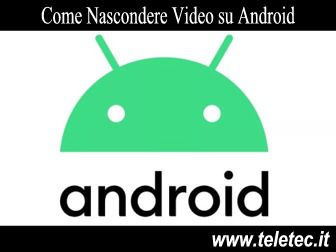 Come Nascondere Video su Android Senza Installare APP Esterne