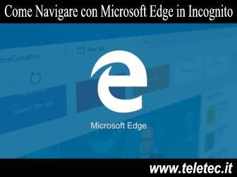 Come navigare con microsoft edge in incognito