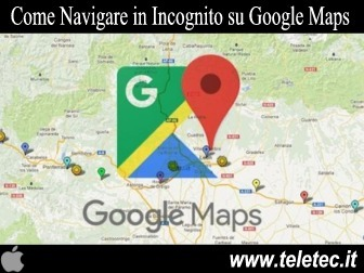 Come Navigare in Incognito su Google Maps per iOS