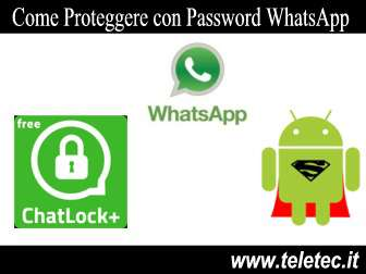 Come Proteggere con Password WhatsApp su Android