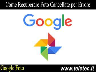 Come Recuperare Foto Cancellate per Errore in Google Foto