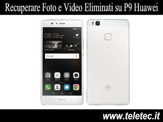 Come recuperare foto e video eliminati su huawei p9