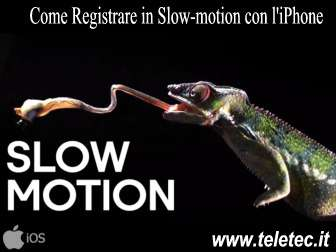 Come Registrare in Slow-motion con l'iPhone