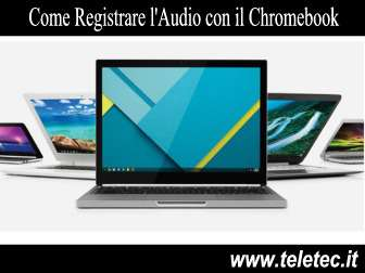 Come Registrare l'Audio dal Microfono con il Chromebook
