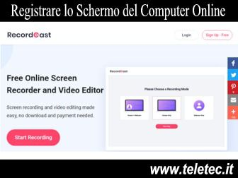 Come Registrare Online lo Schermo del Dispositivo in Uso - RecordCast Screen Recorder