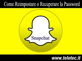 Come Reimpostare o Recuperare la Password di Snapchat