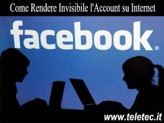 Come Rendere Invisibile l'Account Facebook su Internet