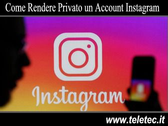 Come Rendere Privato un Account Instagram da PC