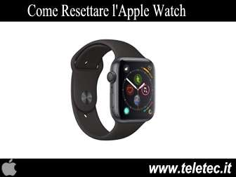 Come Resettare Apple Watch