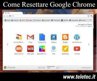 Come Resettare il Browser Google Chrome