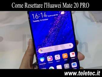 Come resettare lhuawei mate 20 pro