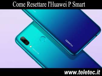 Come Resettare l'Huawei P Smart