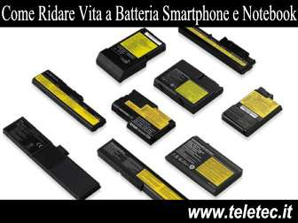 Come Ridare Vita alle Batterie di Smartphone, Notebook e Tablet