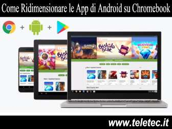 Come Ridimensionare le App di Android su Chromebook