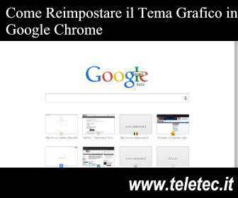 Come Rimettere il Tema grafico predefinito in Google Chrome