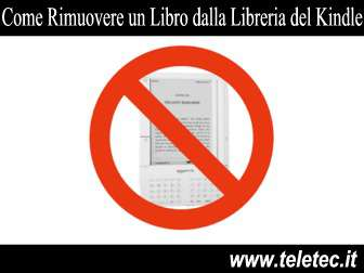 Come Rimuovere un Libro dalla Libreria del Kindle in Modo Permanente