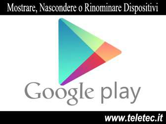 Come Rinominare o Nascondere un Dispositivo su Google Playstore