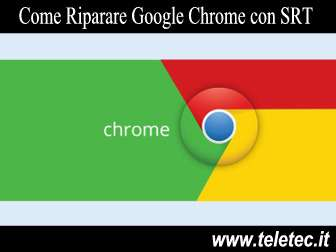 Come Riparare Google Chrome Velocemente con Chrome Software Cleaner di Google