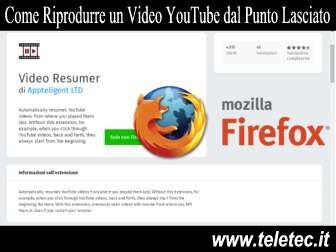 Come Riprodurre un Video YouTube dal Punto in cui lo hai lasciato con Video Resumer per Firefox