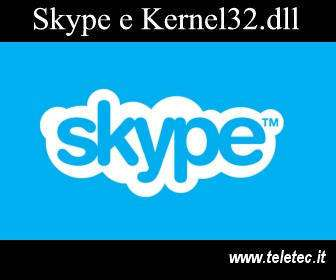 Come Risolvere il Problema di Skype con il file Kernel32.dll di Windows XP