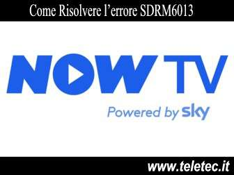 Come risolvere l'errore SDRM6013 su Sky Now TV