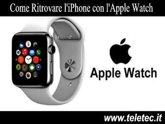Come Ritrovare l'iPhone con l'Apple Watch