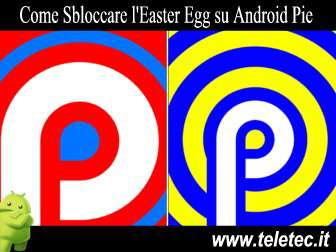 Come Sbloccare l'Easter Egg su Android Pie