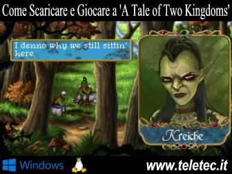 Come Scaricare e Giocare a 'A Tale of Two Kingdoms'